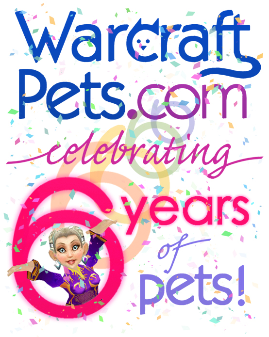WarcraftPets - Celebrating 6 Years of Pets!